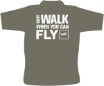 Piloten T-Shirt / Luftfahrt T- Shirt  / WHY WALK WHEN YOU CAN FLY/ e18